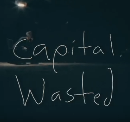 Wasted by capital.